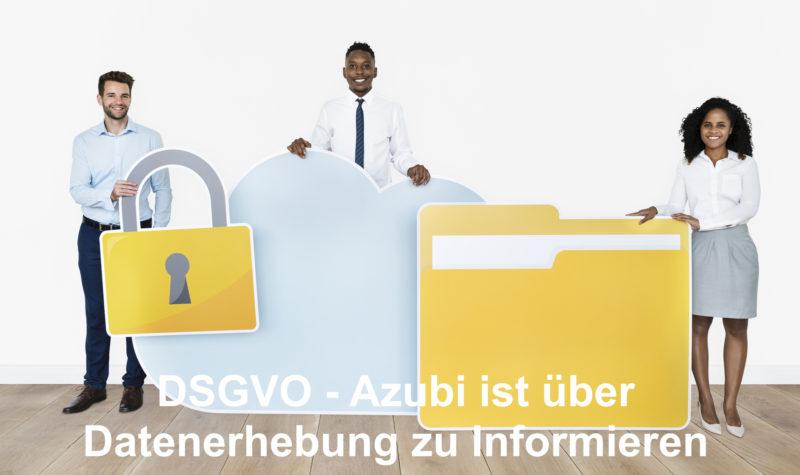 DSGVO Auszubildender über Datenerhebung informieren