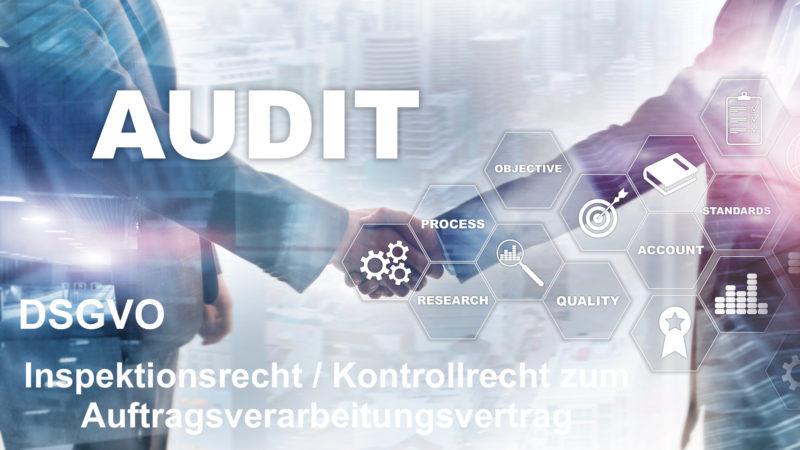 DSGVO Inspektionsrecht Kontrollrecht Auftragsverarbeitungsvertrag