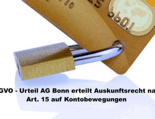 DSGVO – Urteil AG Bonn erteilt Auskunftsrecht nach Art. 15 DSGVO auf Kontobewegungen